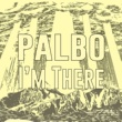 Palbo I'm There