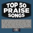 Various Artists Top 50 Praise Songs