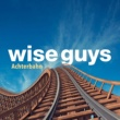 Wise Guys Achterbahn [Deluxe Version]
