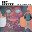 ROY PORTER IN A GROOVE