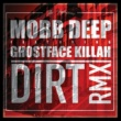 Mobb Deep Dirt (feat. Ghostface Killah)