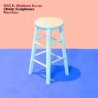 RAC/Matthew Koma Cheap Sunglasses (feat.Matthew Koma) [Dave Audé Remix]