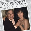 Tony Bennett/Lady Gaga Cheek To Cheek