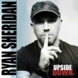 Ryan Sheridan Upside Down  (Single Mix)