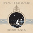 Tacks, The Boy Disaster Treasure Hunters