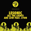 LeSonic All The Lights Are Low feat. Lyon