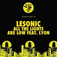 LeSonic All The Lights Are Low feat. Lyon (Radio Edit)