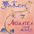 AROMATICA Live at Mister Kelly's