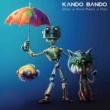 KANDO BANDO When A Mind Meets A Man
