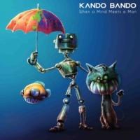 KANDO BANDO Never Threw My Life Away