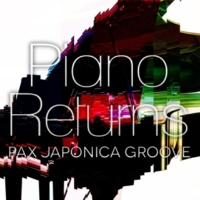 PAX JAPONICA GROOVE Piano Returns