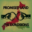 THE EXPLOSIONS PROMISED LAND