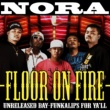 NORA FLOOR ON FIRE