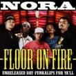 NORA FLOOR ON FIRE