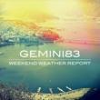 Gemini83 Weekend Weather Report