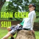 SEIJI FROM GREEN