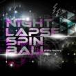 哀愁工場 NIGHT/LAPSE/SPIN-BALL