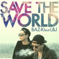 BAZ-K/L&J SAVE THE WORLD (feat. L&J)