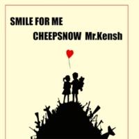 CheepSnow SMILE FOR ME