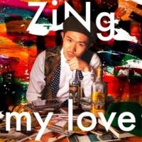 ZiNg my love