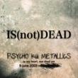 PSYCHO küi  METALLICS IS (not) DEAD