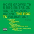 The Roots Home Grown! The Beginner's Guide To Understanding The Roots [Vol.1]