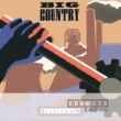 Big Country Steeltown [Deluxe]