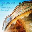 Silent Sprout The Very Best of Silent Sprout [nor side]
