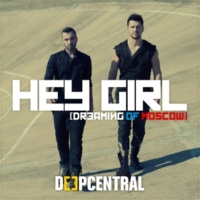 Deepcentral Hey Girl (Dreaming Of Moscow)
