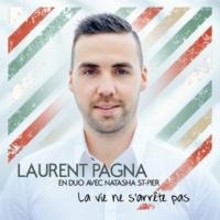 Laurent Pagna/Natacha St-Pier La Vie Ne S'Arrête Pas (feat.Natacha St-Pier)