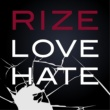 RIZE LOVEHATE