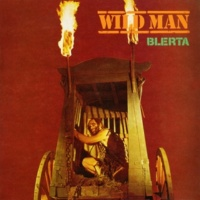 Blerta Everybody Wants To Be A Wild Man