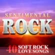 The Road Drifters Sentimental Rock - 40 Soft Rock Love Songs