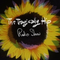 The Tragically Hip Radio Show