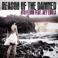 8th Floor Reason Of The Damned (feat. Aey Ebola)