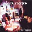 Sôber Sober Stoned (Torcidos)