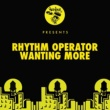 Rhythm Operator Wanting More