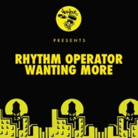 Rhythm Operator Wanting More (Dub Mix)