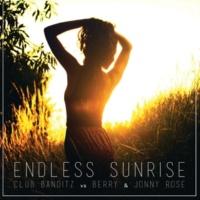 Club Banditz/Berry/Jonny Rose Endless Sunrise [Radio Edit]