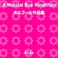 オルゴールサウンド J-POP TELL ME (オルゴール)Originally Performed By hide