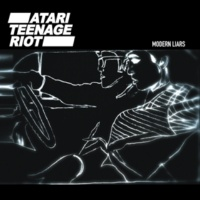 Atari Teenage Riot Modern Liars (Klaxons Remix)