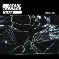 Atari Teenage Riot Modern Liars (Fuck Buttons Remix)