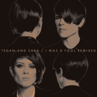 Tegan And Sara I Was A Fool (Chuck Inglish Remix)