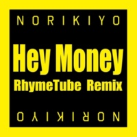 NORIKIYO Hey Money RhymeTube Remix