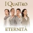 I Quattro Eternita