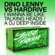 Dino Lenny & Hardrive I Wanna Be Like Talking Heads (Radio Edit)