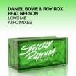 Daniel Bovie & Roy Rox Love Me (feat. Nelson) [ATFC Mixes]