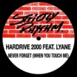 Hardrive: 2000 Never Forget (When You Touch Me) [feat. Lynae] [Bonus Beats]