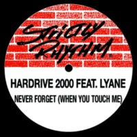 Hardrive: 2000 Never Forget (When You Touch Me) [feat. Lynae] [Acappella]