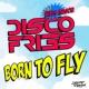 Disco Fries Born To Fly (feat. Niles Mason)